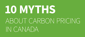 10 Myths about Carbon Pricing in Canada