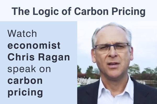 The Logic of carbon pricing: Watch economist Chris Ragan speak on carbon pricing