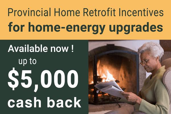 Provincial incentive: Get $5,000 cash back for home-energy upgrades